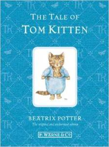 http://www.amazon.com/Tale-Tom-Kitten-Peter-Rabbit/dp/0723267774/ref=sr_1_4?ie=UTF8&qid=1427308293&sr=8-4&keywords=the+tale+of+tom+kitten+by+beatrix+potter