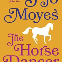 Book Review: The Horse Dancer by Jojo Moyes